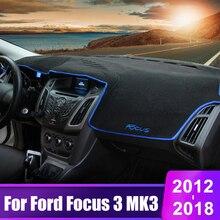 цена на For Ford Focus 3 MK3 2012 2013 2014 2015 2016 2017 2018 Car Dashboard Cover Mats Avoid Light Pad Sun Shade Carpets Protector