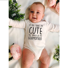 If You Think I Am Cute You Should See My Godmother Funny Print Baby Rompers Boys Girls Unisex Autumn Long Sleeve Onesie