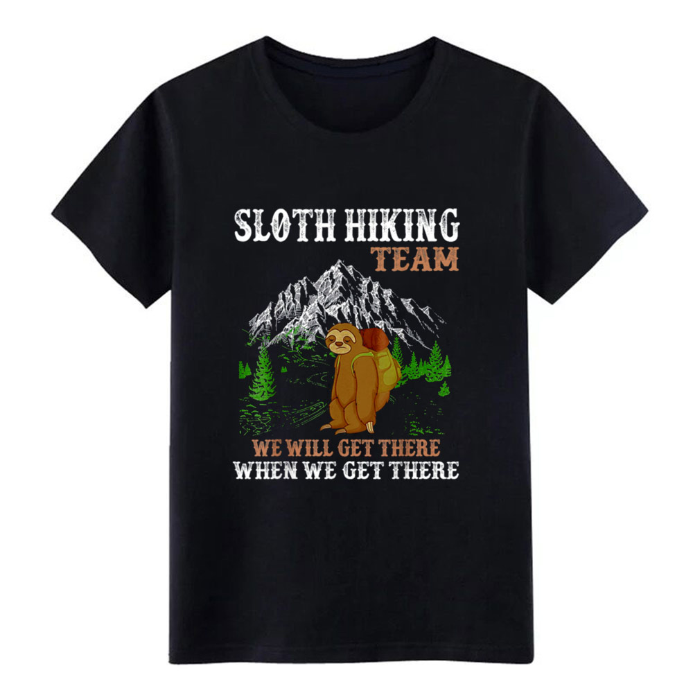 Sloth Hiking Team We Will Get There When We Get    T Shirt Men Customized Tee Shirt S-3xl Male Fitness Fashion  Trend Shirt