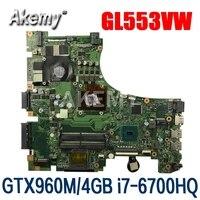 Placa-mãe do portátil gl553vw para For Asus g553vw mainboard com gtx960m/4 gb gpu i7-6700HQ cpu