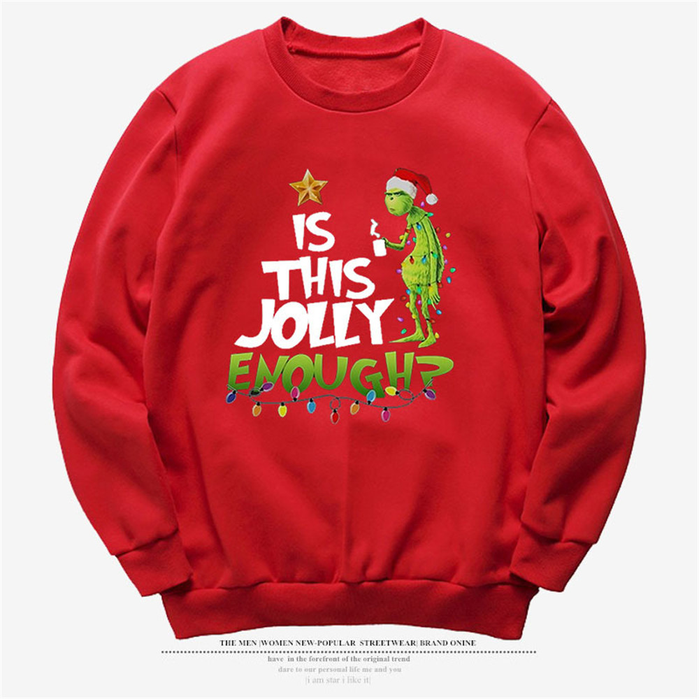 Is This Jolly Enough The Grinch Christmas Pattern Printed Men Women Unisex Sweatshirts 7 Colors