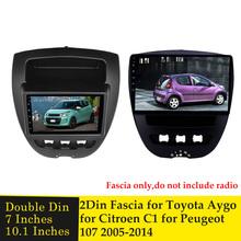 7 cal 10 1 cal samochodów ramka wykończeniowa radia dla CITROEN C1 dla TOYOTA Aygo dla PEUGEOT 107 2005-2014 2Din Facia konsola Bezel Adapter Panel tanie tanio GZKTQC CN (pochodzenie) Blendy 0 5kg 2 Din Car Radio Fascia 20inch Double Din Fascia Iso9000 10inch 30inch ABS Plastic Fascias