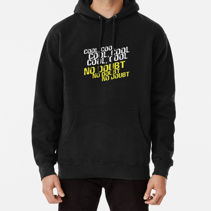 Cool No Doubt Hoodie Cool No Doubt Brooklyn Nine Nine 99 Nine Nine Brooklyn Cool Cool Cool Jake Peralta