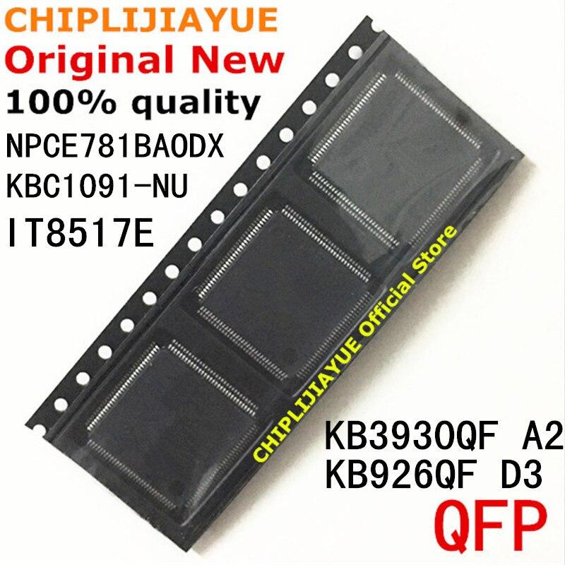 2 шт. KB3930QF A2 KBC1091-NU IT8517E KB926QF D3 NPCE781BAODX QFP-128 QFP128 Новый и оригинальный IC Чипсет