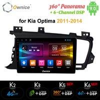 Ownice K3 K5 K6 Android 9.0 Car video GPS Navi Stereo for KIA K5 Optima 2011 2012 2015 Car DVD player DSP 360 Panorama Optical