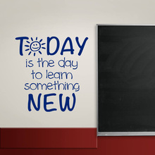 Classroom Decal, Today Is The Day To Learn Something New, Teacher Education School Vinyl Sticker Motivation Decoration SK54