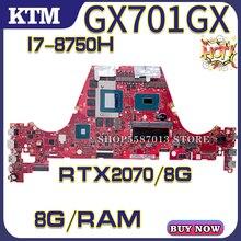 GX701 для ASUS ROG GX701G GX701GX GX701GXR GX701VI ноутбук материнская плата материнская плата тест OK I7-8750H процессор RTX2070% 2F8G 100% 25 тест