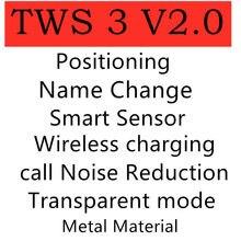 Novo tws 3 v2.0 com mudança de nome de posicionamento inteligente sensor de carregamento sem fio anc redução ruído modo transparente superpods