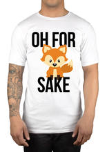 Oh For Fox Sake Funny Novelty T-Shirt Great Gift Idea Xmas Birthday Present Comfortable t shirt,Casual Short Sleeve TEE(China)