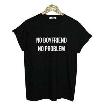 No Boyfriend Problem Letter Print T Shirt Women Short Sleeve O Neck Loose Tshirt 2020 Summer Tee Tops