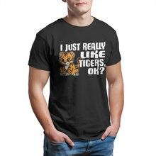 Bonito eu apenas realmente gosto de tigres ok presente idéia tshirt homem t camisa de algodão verão topos t camisas