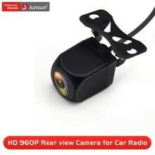 Junsun-كاميرا خلفية عالية الدقة للسيارة ، كاميرا عكسية بزاوية عريضة 960 درجة ، راديو Junsun ، 120 P