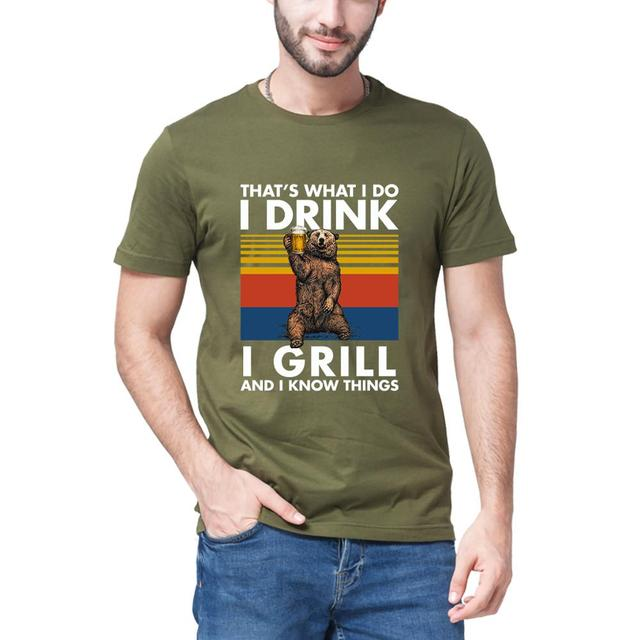 """Drinking Bear """"That's What I Do I Drink I Grill I Know Things"""" T-Shirt 4"""