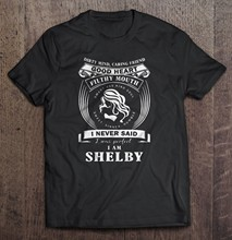 T Shirt Dirty Mind Caring Friend Good Heart Filthy Mouth I Never Said I Was Perfect I Am Shelby Women t-shirt(China)