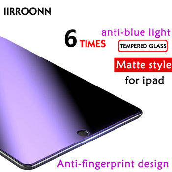 Anti-Blue Light Matte Tempered Glass For Apple iPad mini Air 1 2 3 Mini 4 5 2018 iPad pro 9.7 10.5 Screen Protector Tablet Film