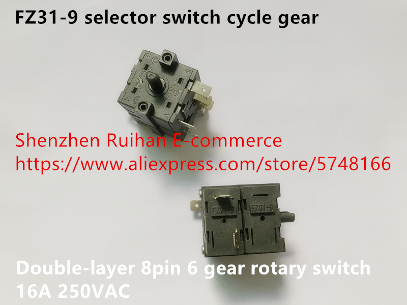 Original New 100% FZ31-9 Selector Switch Cycle Gear Double-layer 8pin 6 Gear Rotary Switch 16A 250VAC