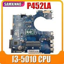 Материнская плата Akemy P452LA для Asus P452 P452L P452LA P452LJ P452LJ материнская плата для ноутбука 100% протестированная I3-5010 CPU GMA HD