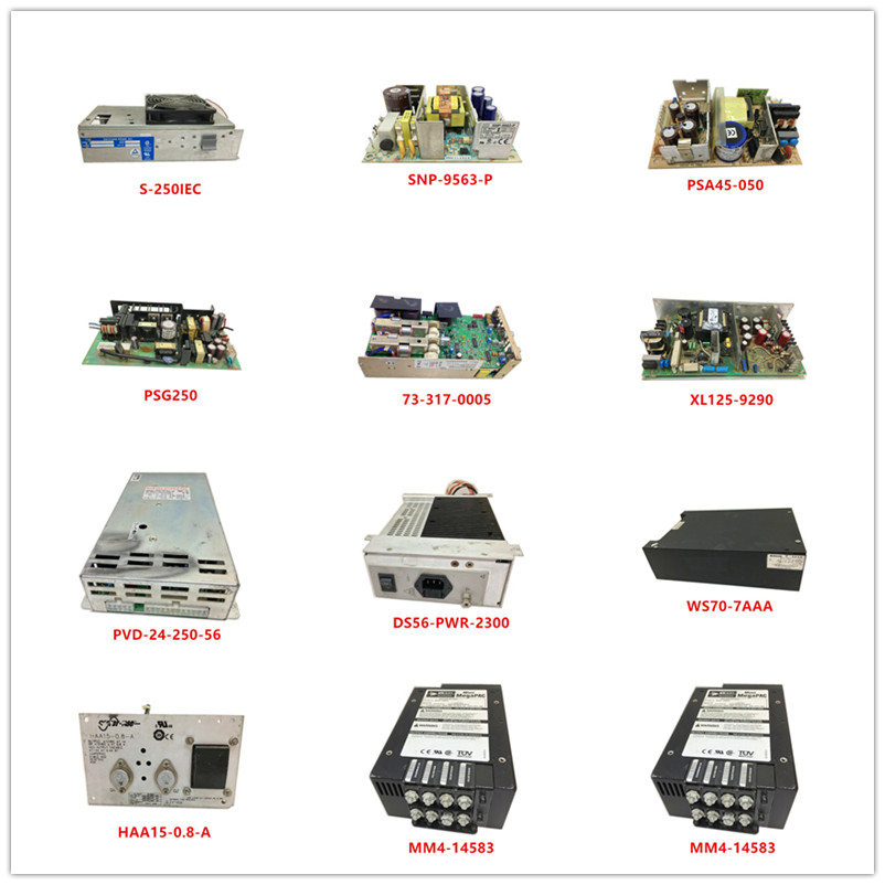 S-250IEC SNP-9563-P PSA45-050 PSG250 73-317-0005 XL125-9290 PVD-24-250-56 DS56-PWR-2300 WS70-7AAA HAA15-0.8-A MM4-14583 Used