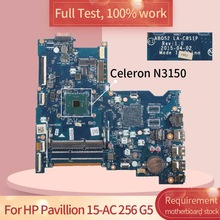 828299-001 828299-601 Laptop Motherboard Para HP Pavilion 15-AC 256 G5 240 G4 N3150 Notebook Mainboard ABQ52 LA-C811P 828177-001