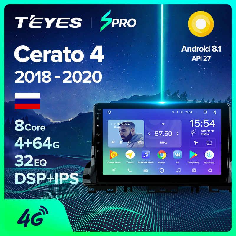 TEYES SPRO para Kia Cerato 4 2018 - 2020 auto Radio Multimedia reproductor de Video GPS de navegación Android 8,1 No 2din 2 din dvd