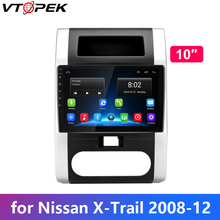 Vtopek Android Car Radio for Nissan X-Trail XTrail X Trail T32 T31 2008 2009 2010 2011 2012 WiFi 4G GPS navigation 2 din
