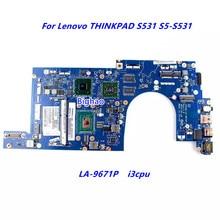 Оригинальный Для Lenovo THINKPAD S531 S5-S531 Материнская плата ноутбука LA-9671P INTER I3 процессор HM76 испытания ОК