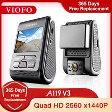 VIOFO A119 V3 2K 60fps Car Dash Cam Super Night Vision Quad HD 2560 * 1600P Car DVR with Parking Mode G-sensor optional GPS