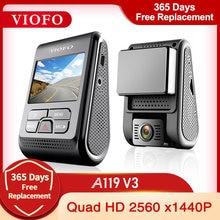 VIOFO A119 V3 2K 60fps kamera do deski rozdzielczej samochodu Super Night Vision Quad HD 2560*1600P wideorejestrator samochodowy z trybem parkowania g-sensor opcjonalnie GPS