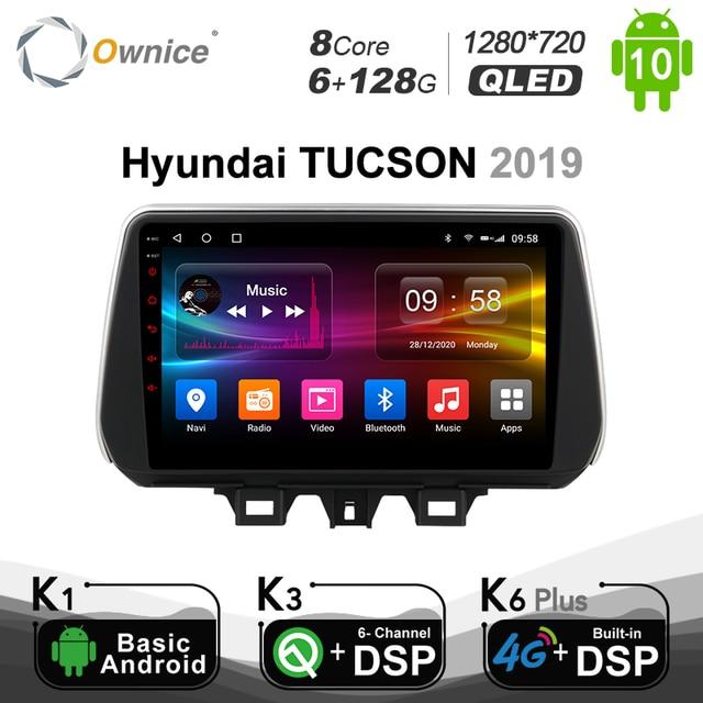 6G + 128G Ownice DVD לרכב מולטימדיה השמעה עבור יונדאי טוסון 2019 רכב רדיו 4G LTE DSP SPDIF GPS 1280*720 אנדרואיד 10.0 BT 5.0