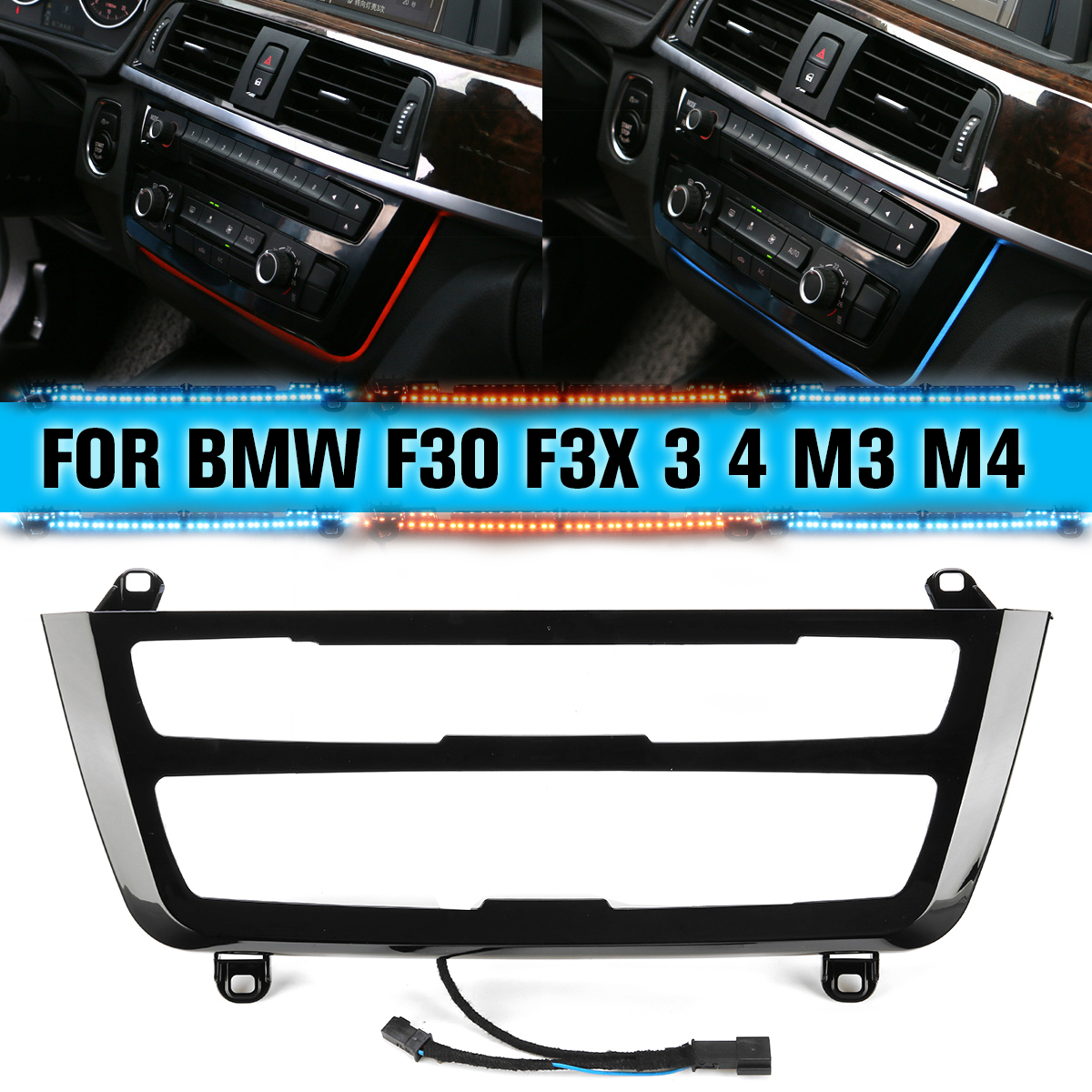 For BMW 3 & 4 Series F30 M3 M4 LCI  Radio Trim LED Dashboard Center Console AC Panel Light Blue Orange 2 Color Atmosphere Light