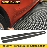 For E82 M tech Carbon Fiber Racing Auto Side Skirts Body Apron for BMW 1 Series 1M Coupe Sedan 2011 2016