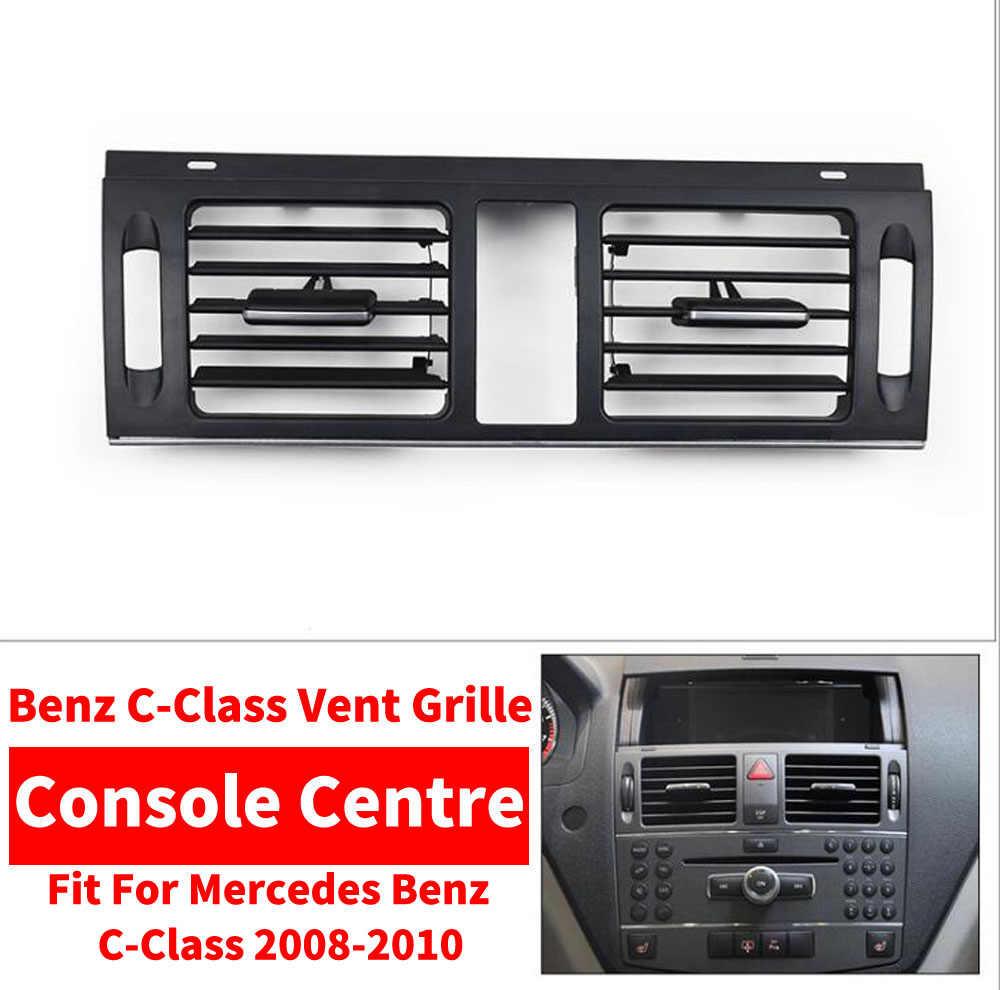 LHD RHD รถ AC คอนโซล Centre Air Conditioner Vent Grille W204 แผง Outlet สำหรับ Mercedes Benz C-Class c180 C200 C220 C230