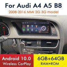 Android 10 sans fil CarPlay 6 + 64GB pour Audi A4 A5 B8 8K 2008 ~ 2016 voiture lecteur multimédia MMI 2G 3G GPS Navigation stéréo BT WiFi