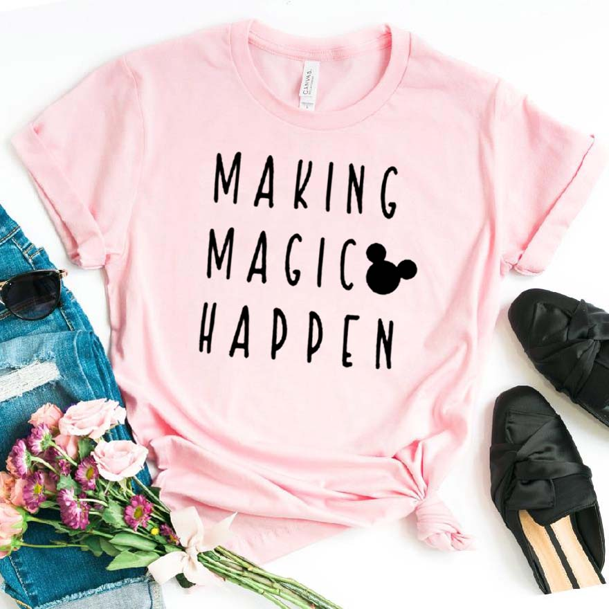 Making Magic Happen Print Women Tshirt Cotton Casual Funny T Shirt For Lady Girl Top Tee Hipster Drop Ship NA-282