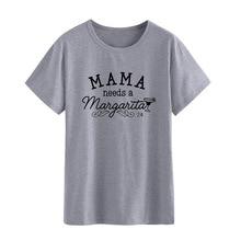 2019 Summer Casual Short Sleeve T Shirt Mama Needs A Margarita Letter Print T-Shirt Lady Top Tee Fashion Women