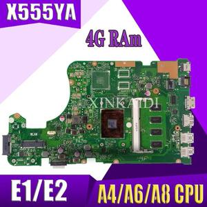 X555YA материнская плата для ASUS X555Y X555YI X555D X555DG X555DA K555D материнская плата для ноутбука 4G RAm E1/E2/A4/A6/A8 CPU
