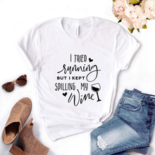 Lus Los letter Print Women Tshirts I Tried Running but I Kept Spilling My Wine s