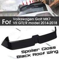NEW 1PCS Black Rear Trunk Roof Wing Spoiler For Volkswagen Golf MK7 VII GTI/R model 2014 2018 Style Window Tail Wings
