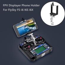FPV Displayer Phone Holder Fixed Mount Bracket Part For FlySky FS-i6 I6S i6X HighQuality  Accessories