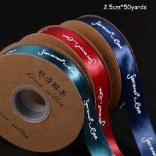 2.5cm Eternal Love English Ribbon Gift Wedding Baking Flowers DIY Silk Packaging Materials