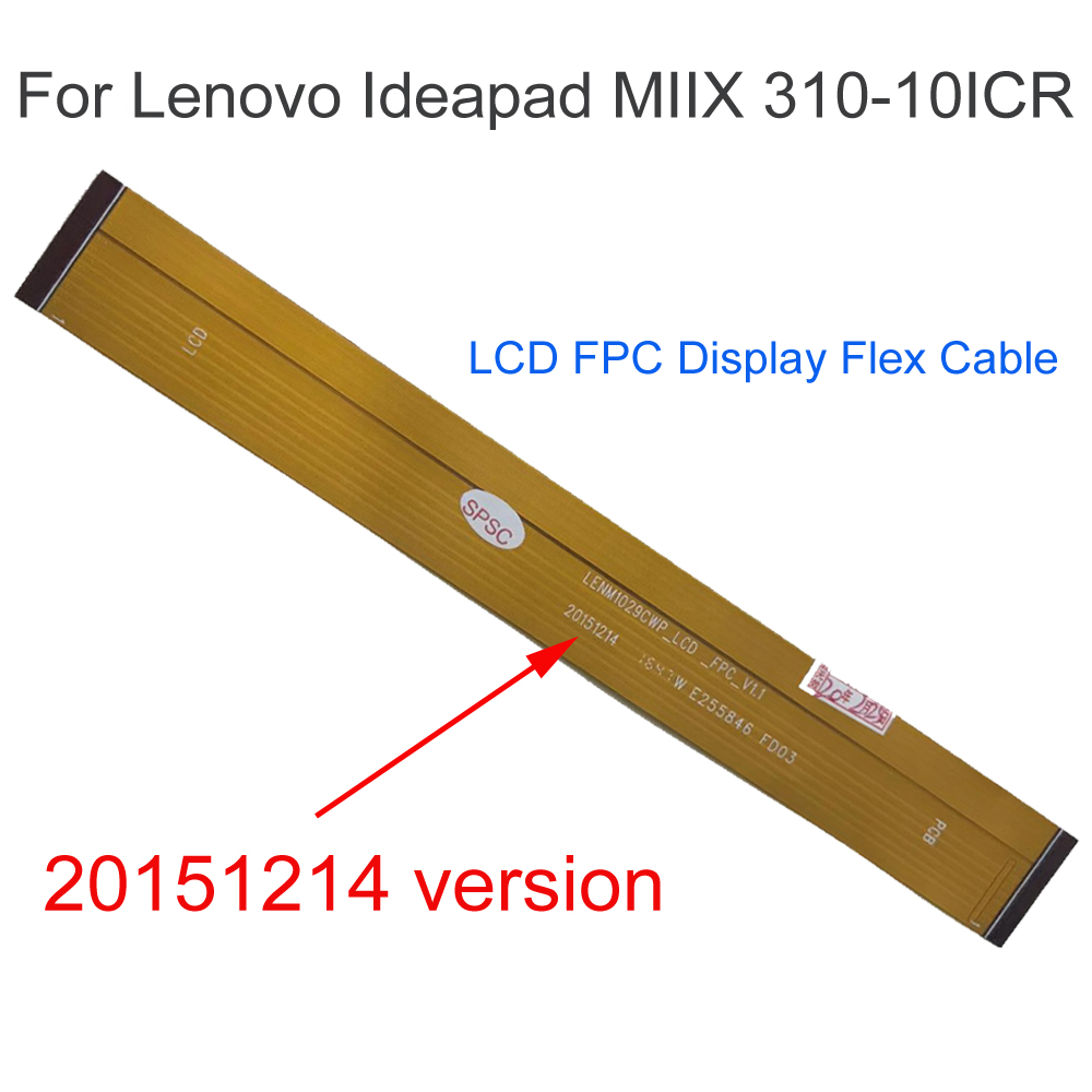 Top Quality LCD FPC Display Flex Cable For Lenovo Ideapad MIIX 310-10ICR Flexcable Flexible Cable Replacement Spare