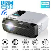 UNIC E500 150 дюймов 1280x720P 6000 люмен ЖК-проектор 1080P HD HDMI-совместимый с Wi-Fi Домашний кинотеатр Android проектор LED PK CP600