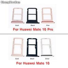 ChengHaoRan для huawei mate 10/mate 10 Pro/mate 10 Lite G10 Honor 9i SIM лоток считыватель карт держатель Слот Разъем Запасные части