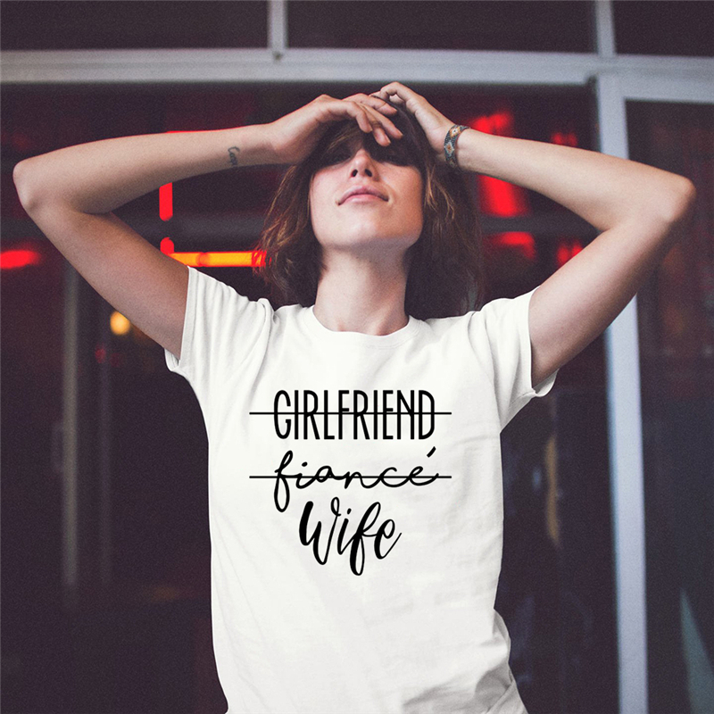 New T-shirt Girlfriend Fiance Wife T-Shirt Engagement Gift Harajuku Slogan T-shirt Married Women Honeymoon Tee Shirt