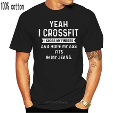 Men Funny T Shirt Fashion tshirt  Yeah I Crossfit I Cross My Fingers And Hope My Ass Fits In My Jeans Version2  Women t-shirt