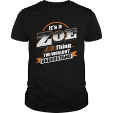Its A Zoe Thing You Wouldnt Understand Shirt(China)