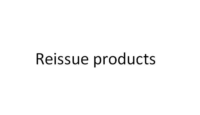 Reissue Products