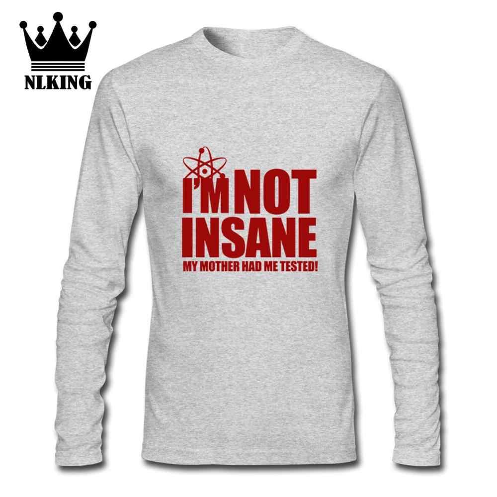 The Big bang Theory Camisetas Camiseta de manga larga no estoy loco mi madre Me ha probado la letra divertida 100% camisetas top de algodón de verano