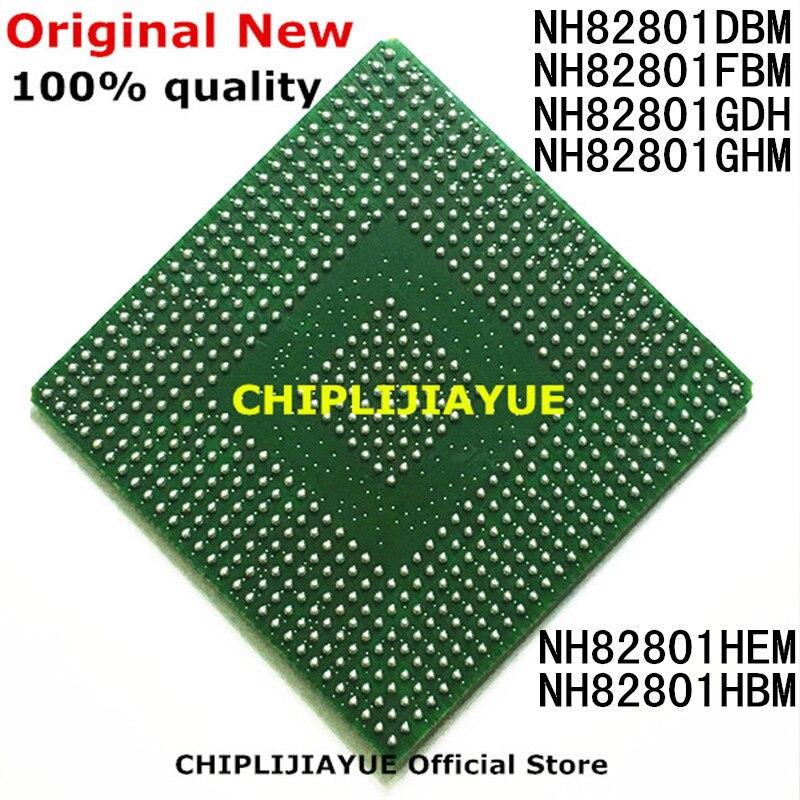 100% New NH82801DBM NH82801FBM NH82801GDH NH82801GHM NH82801HEM NH82801HBM NH82801 82801 IC Chips BGA Chipset