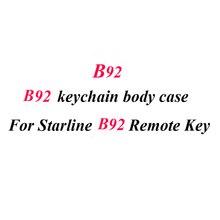 10 PCS/lot B92 Keychain Case Body Cover For 10PCS/lot StarLine B92 B95 B94 B62 B64 Two Way